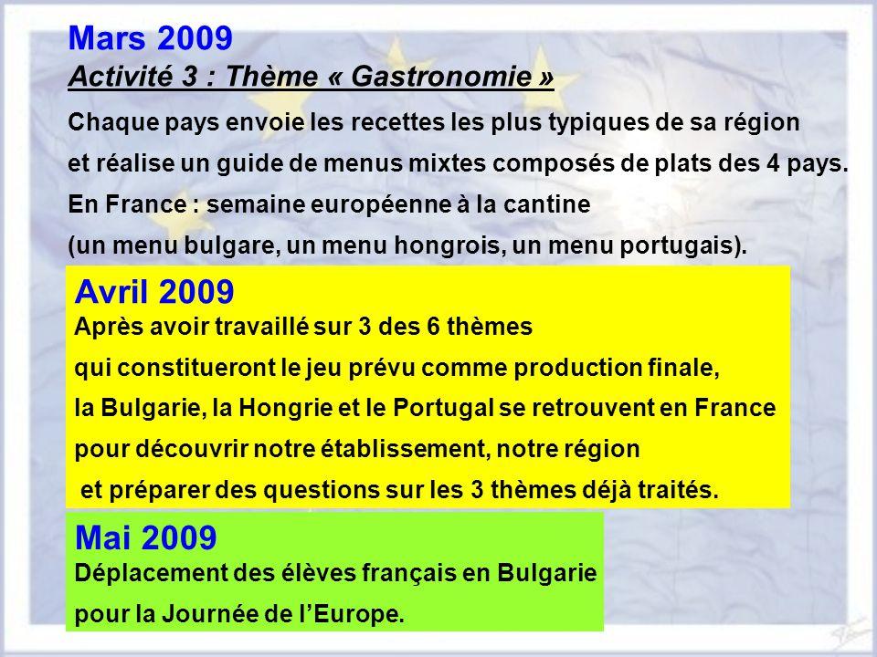 Mars 2009 Avril 2009 Mai 2009 Activité 3 : Thème « Gastronomie »