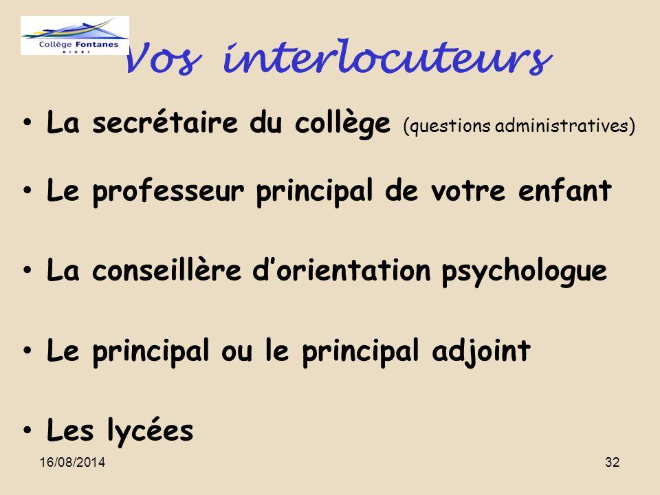 Vos interlocuteurs La secrétaire du collège (questions administratives) Le professeur principal de votre enfant.