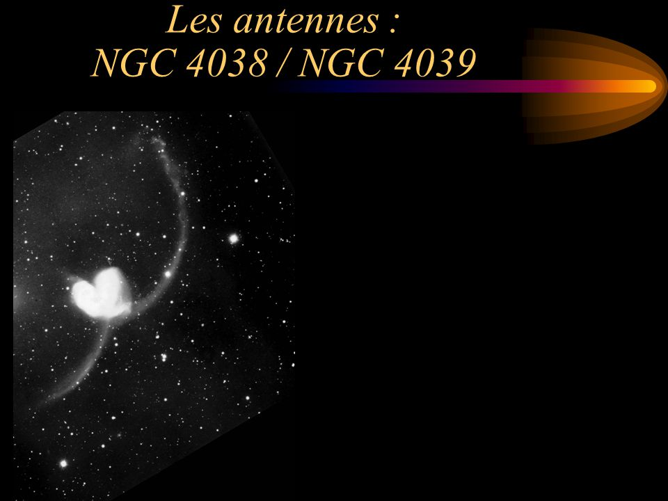 Les antennes : NGC 4038 / NGC 4039