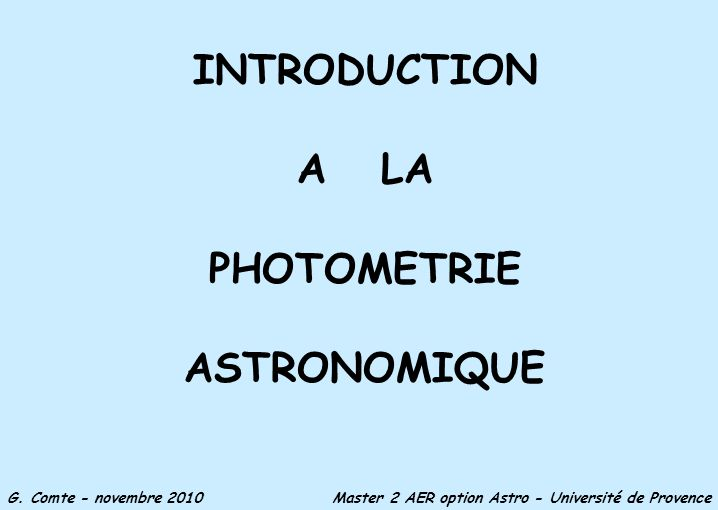 INTRODUCTION A LA PHOTOMETRIE ASTRONOMIQUE