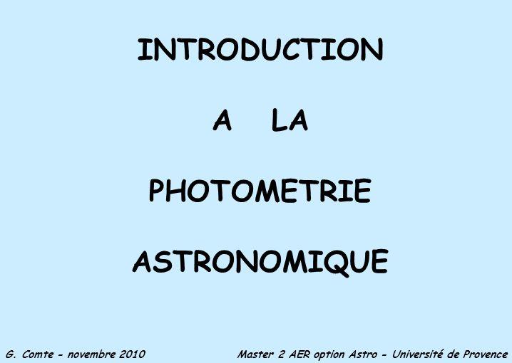 INTRODUCTION A LA PHOTOMETRIE ASTRONOMIQUE