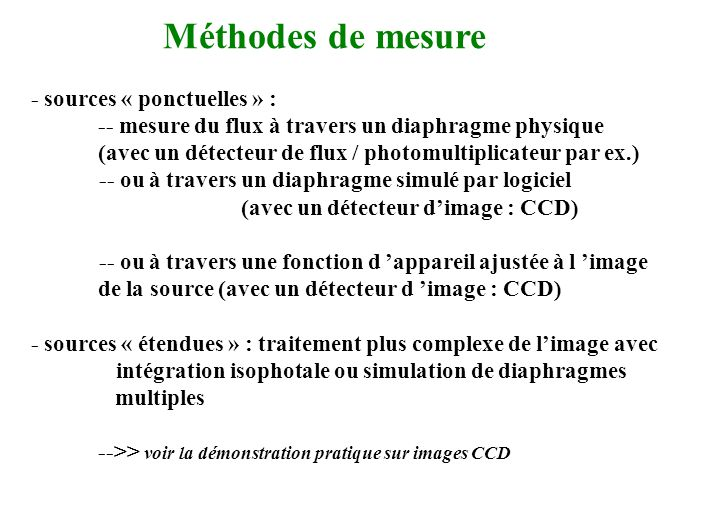 Méthodes de mesure : - sources « ponctuelles » :