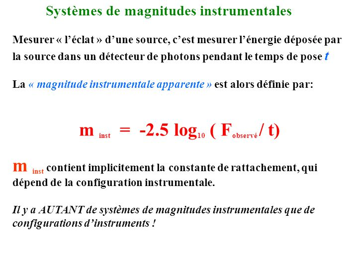 m inst = -2.5 log10 ( Fobservé / t)