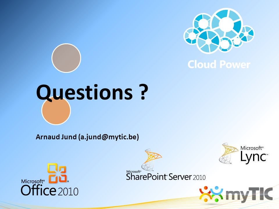 Questions Arnaud Jund (a.jund@mytic.be)