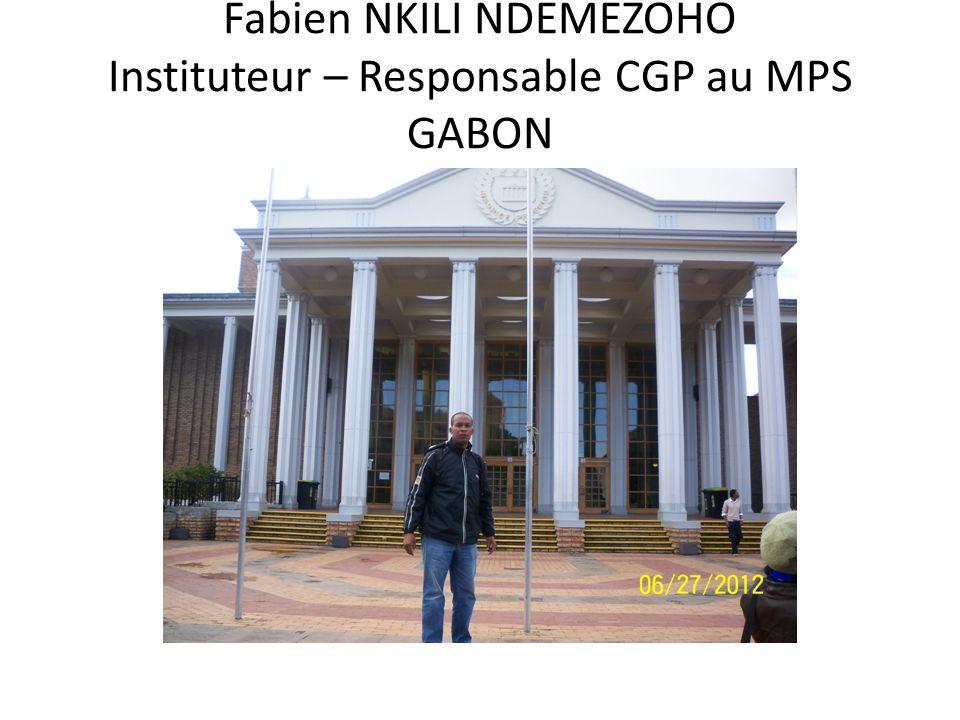 Fabien NKILI NDEMEZOHO Instituteur – Responsable CGP au MPS GABON