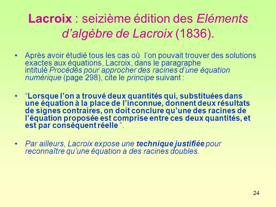 Lacroix : seizième édition des Eléments d'algèbre de Lacroix (1836).