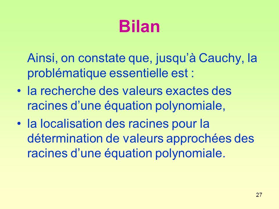 Bilan Ainsi, on constate que, jusqu'à Cauchy, la problématique essentielle est :