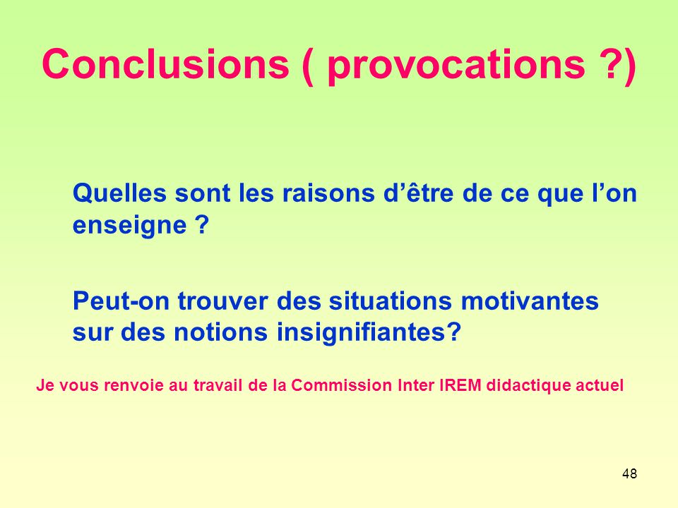 Conclusions ( provocations )