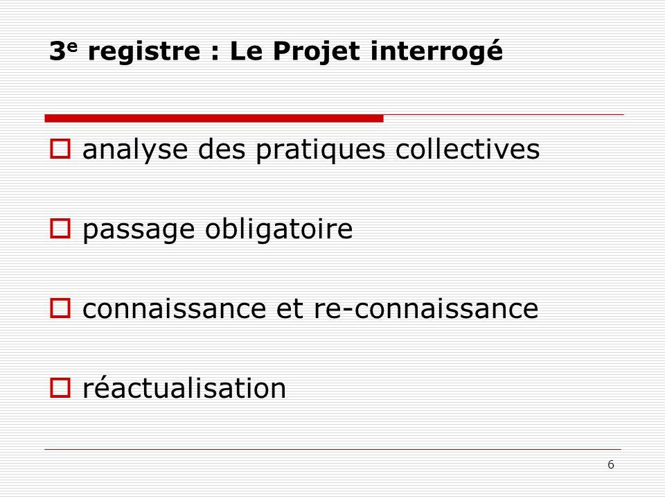 3e registre : Le Projet interrogé