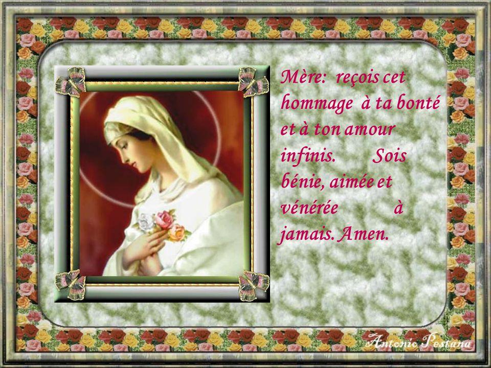 Mère: reçois cet hommage à ta bonté et à ton amour infinis