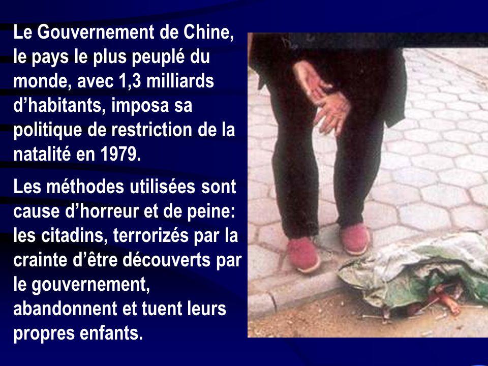 Le Gouvernement de Chine, le pays le plus peuplé du monde, avec 1,3 milliards d'habitants, imposa sa politique de restriction de la natalité en 1979.