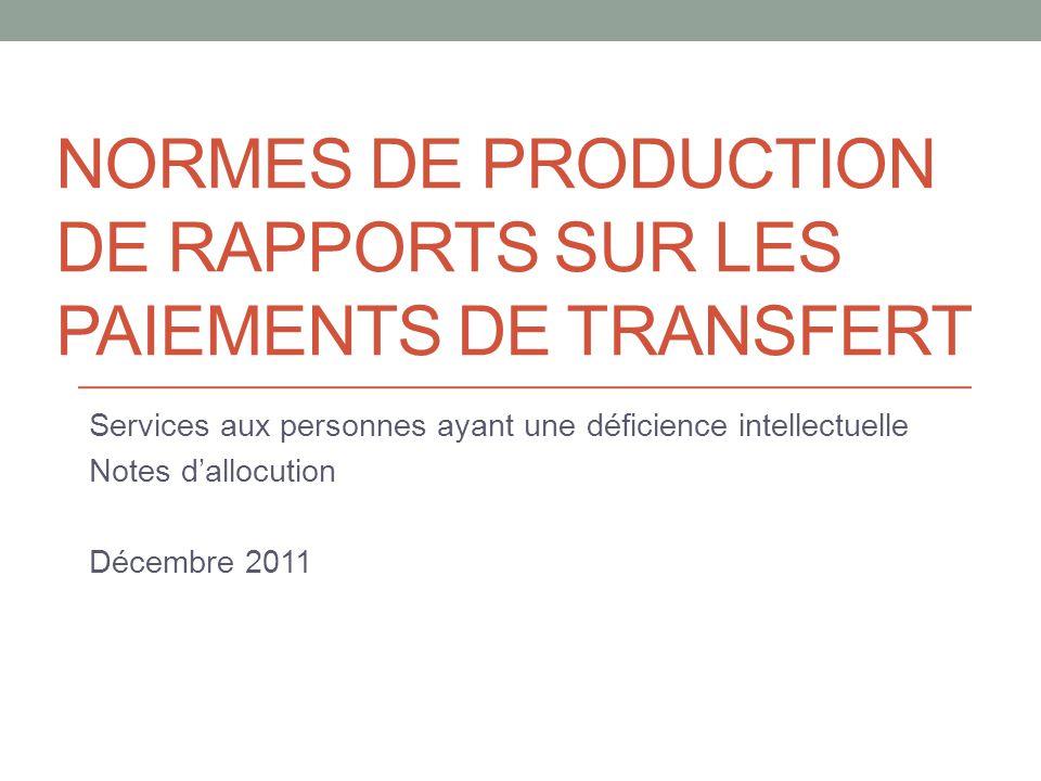 NORMES DE producTIon DE RAPPORTS SUR LES PAIEMENTS DE TRANSFERT