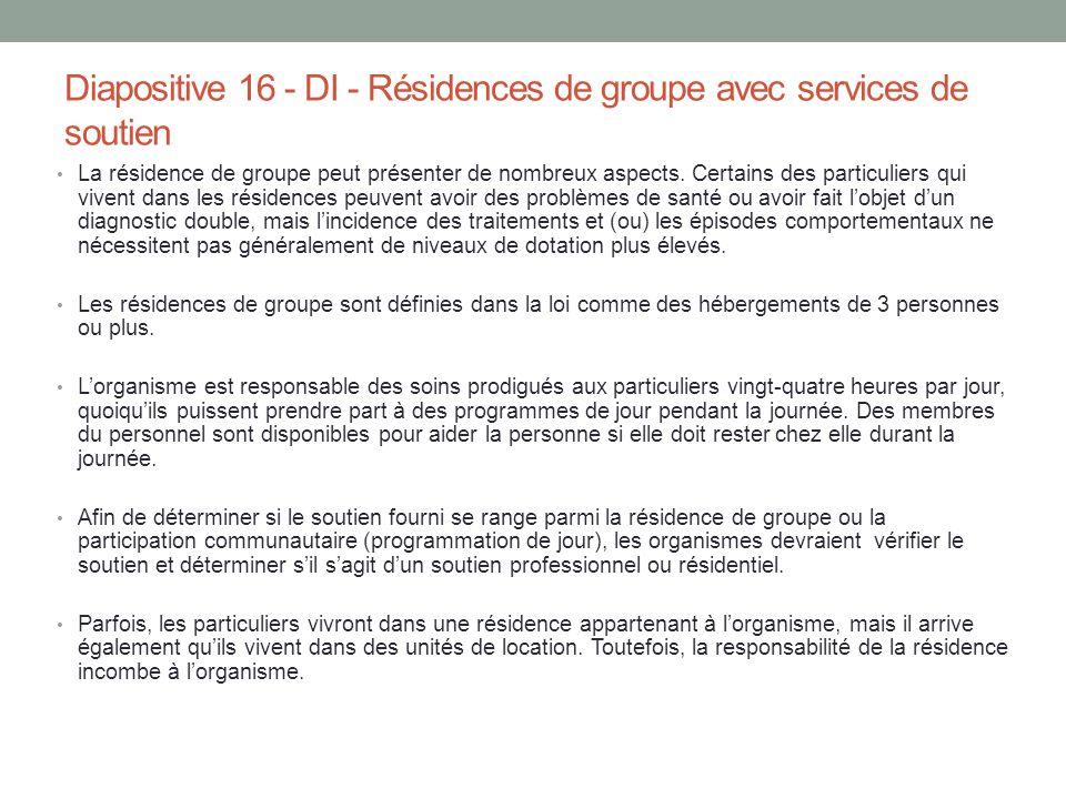 Diapositive 16 - DI - Résidences de groupe avec services de soutien