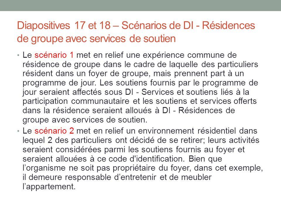 Diapositives 17 et 18 – Scénarios de DI - Résidences de groupe avec services de soutien