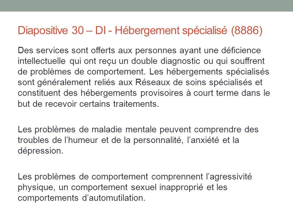 Diapositive 30 – DI - Hébergement spécialisé (8886)