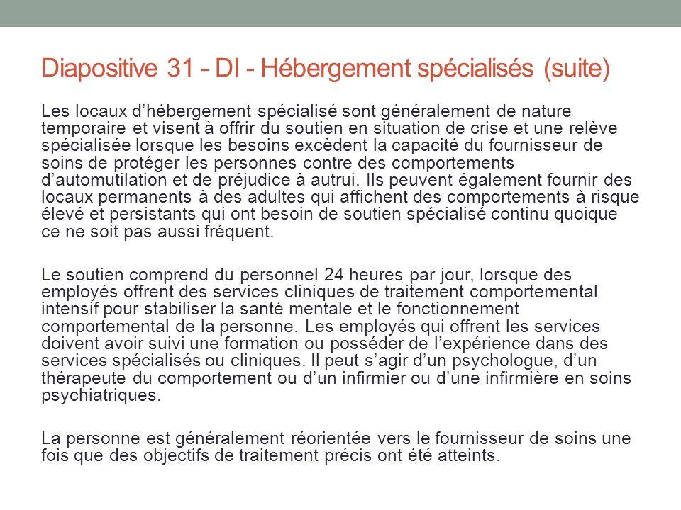 Diapositive 31 - DI - Hébergement spécialisés (suite)