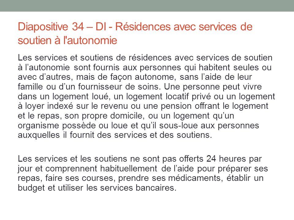 Diapositive 34 – DI - Résidences avec services de soutien à l autonomie
