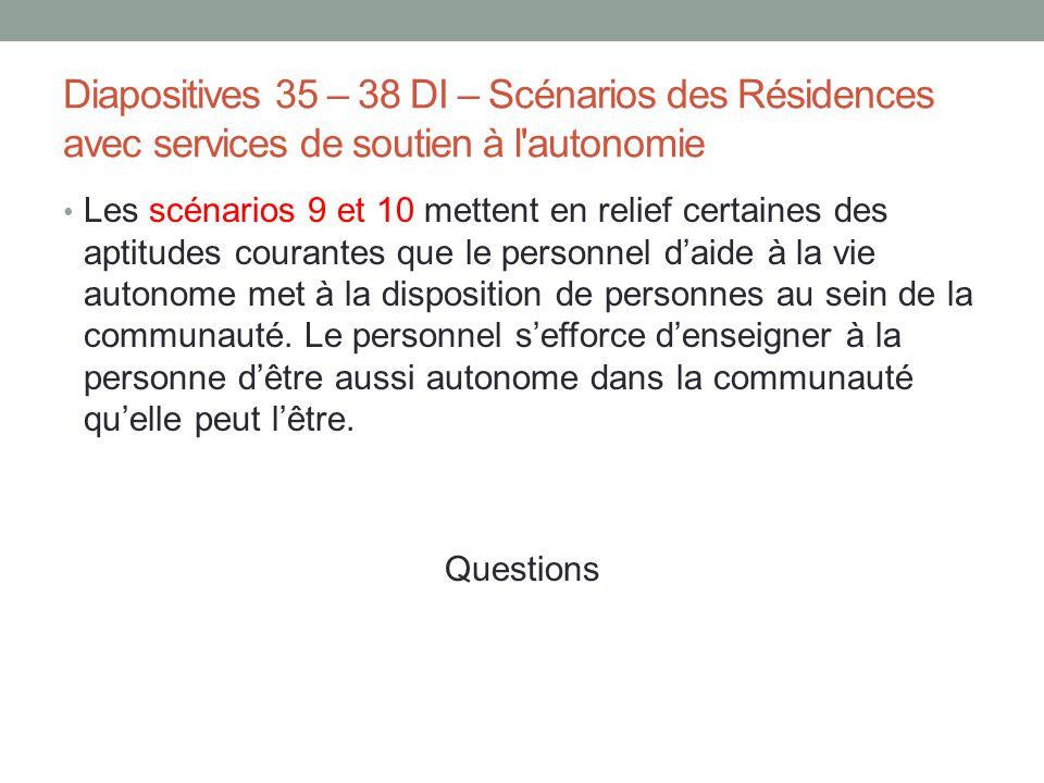 Diapositives 35 – 38 DI – Scénarios des Résidences avec services de soutien à l autonomie