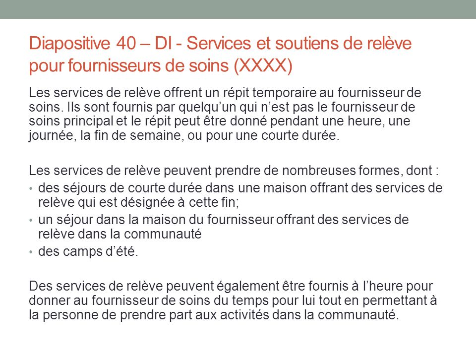 Diapositive 40 – DI - Services et soutiens de relève pour fournisseurs de soins (XXXX)