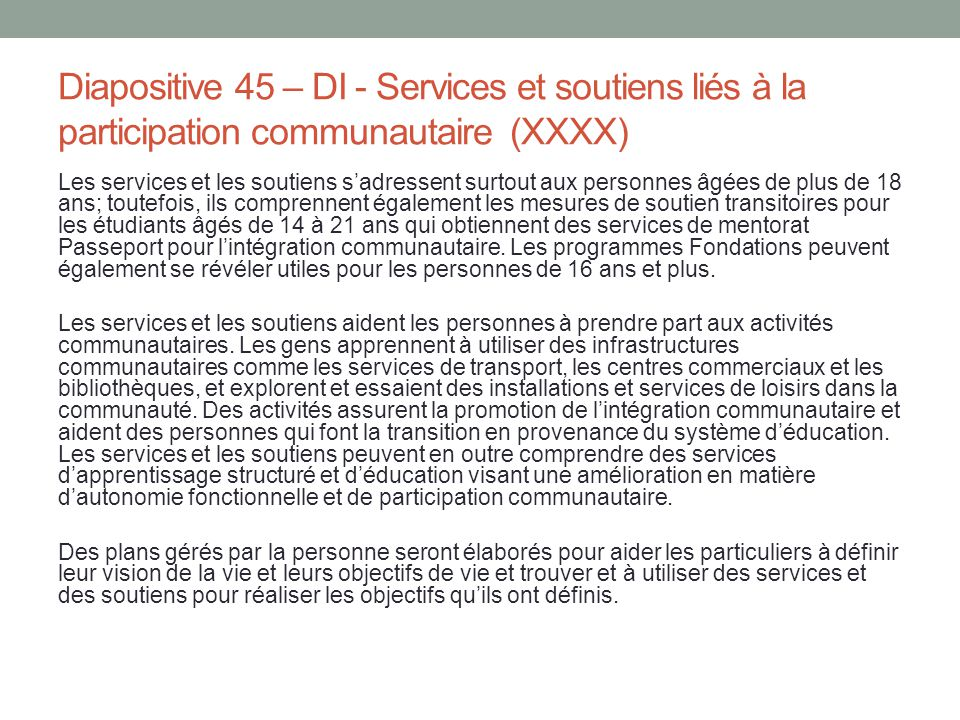 Diapositive 45 – DI - Services et soutiens liés à la participation communautaire (XXXX)