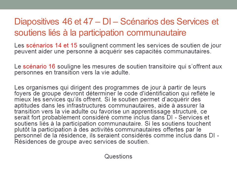 Diapositives 46 et 47 – DI – Scénarios des Services et soutiens liés à la participation communautaire