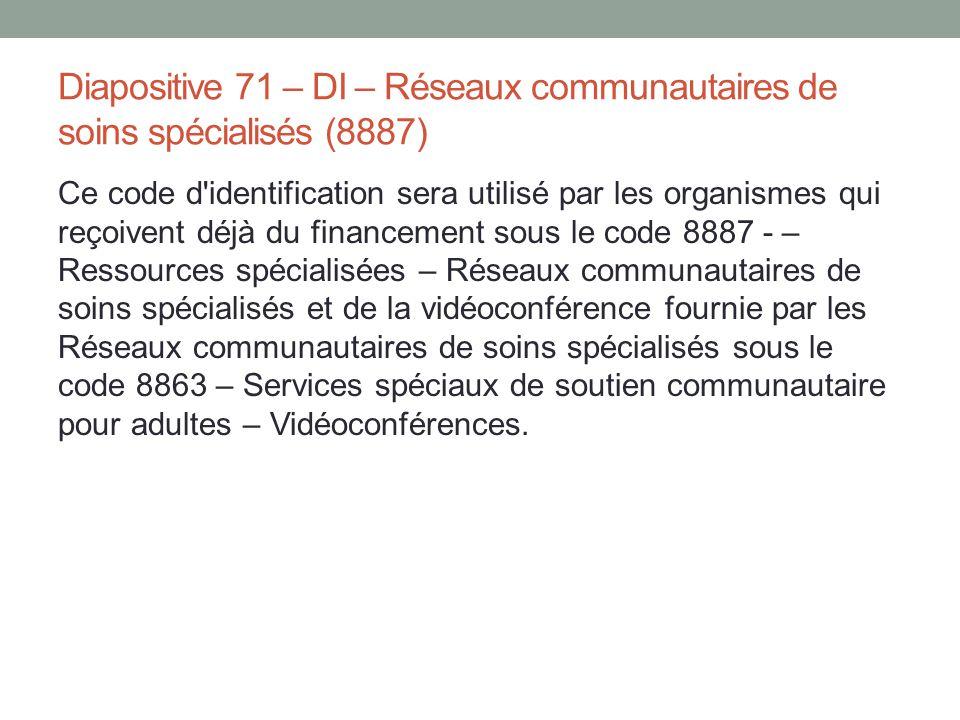 Diapositive 71 – DI – Réseaux communautaires de soins spécialisés (8887)