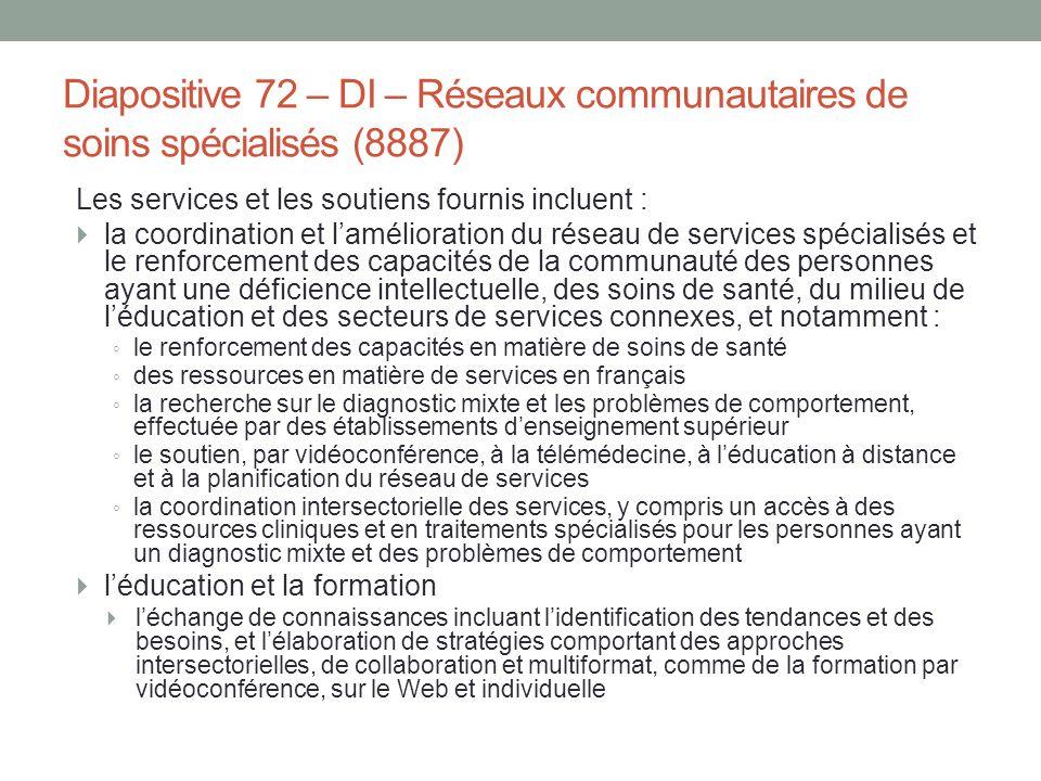 Diapositive 72 – DI – Réseaux communautaires de soins spécialisés (8887)