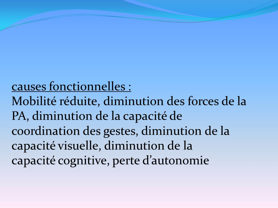 causes fonctionnelles :