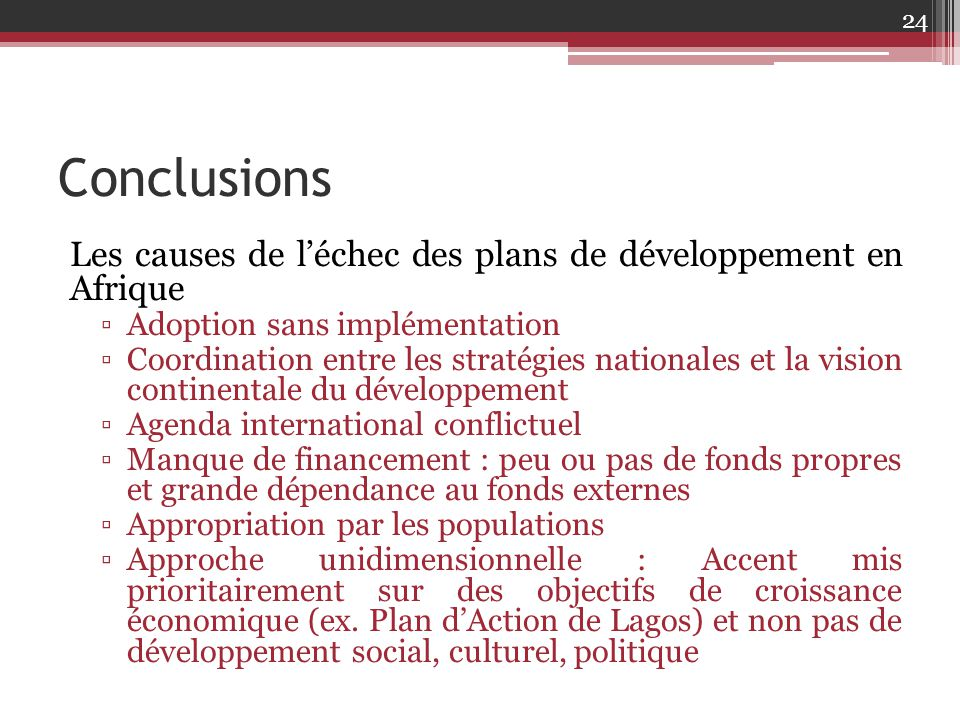Conclusions Les causes de l'échec des plans de développement en Afrique. Adoption sans implémentation.
