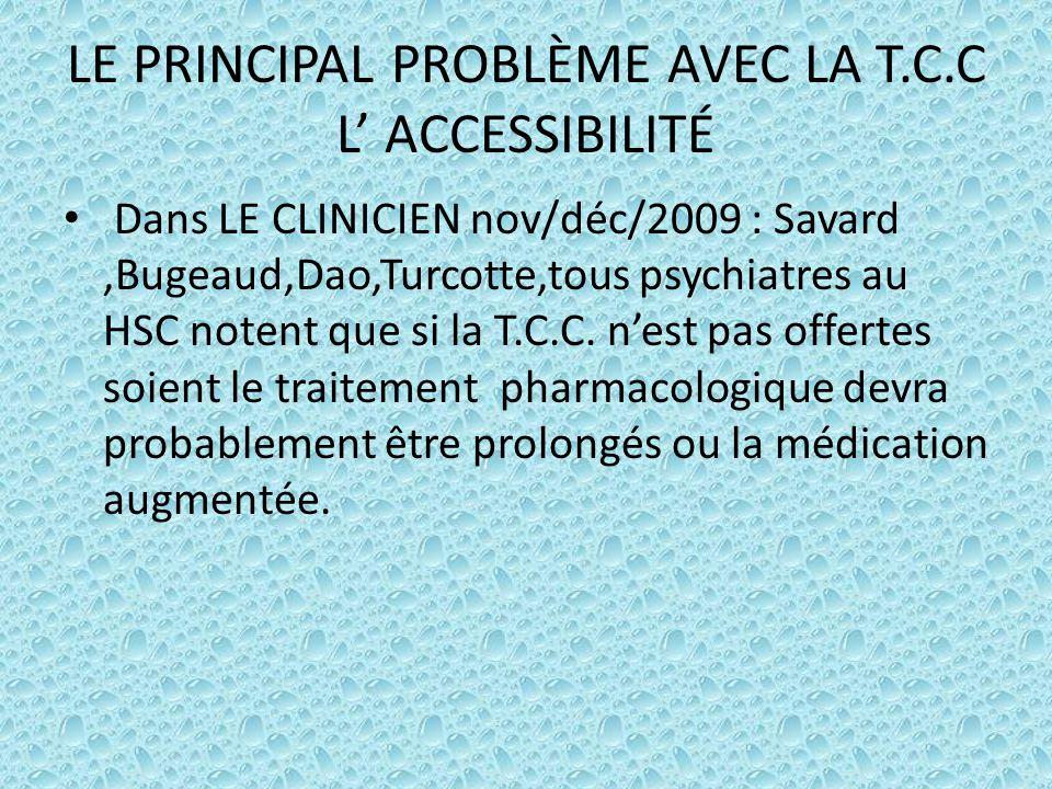 LE PRINCIPAL PROBLÈME AVEC LA T.C.C L' ACCESSIBILITÉ