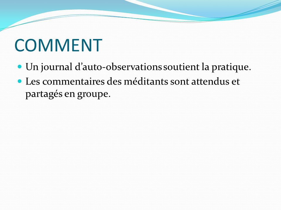 COMMENT Un journal d'auto-observations soutient la pratique.