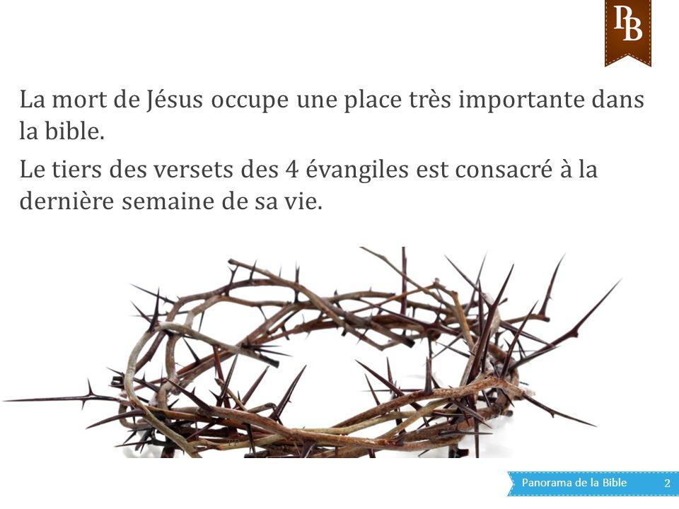 La mort de Jésus occupe une place très importante dans la bible.