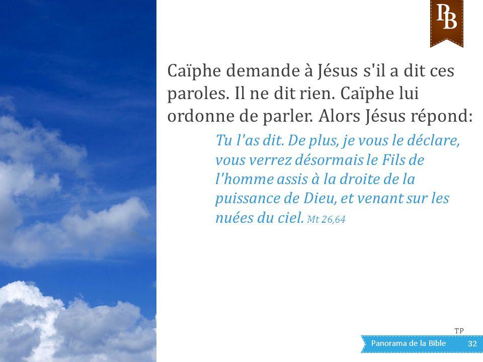 Caïphe demande à Jésus s il a dit ces paroles. Il ne dit rien