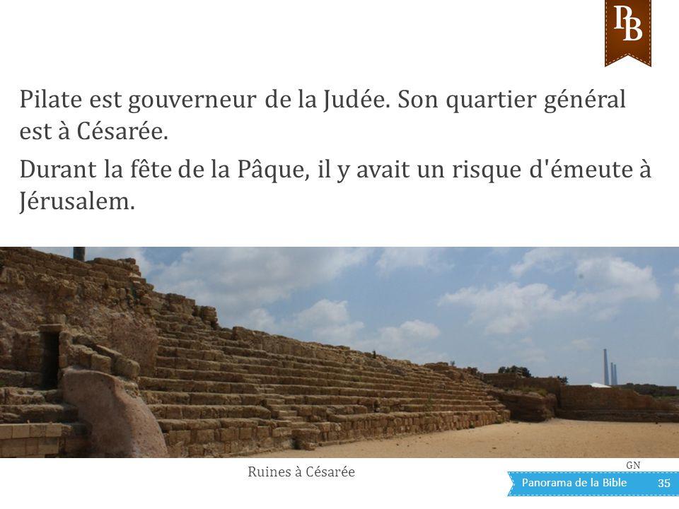 Procès devant Pilate Pilate est gouverneur de la Judée. Son quartier général est à Césarée.
