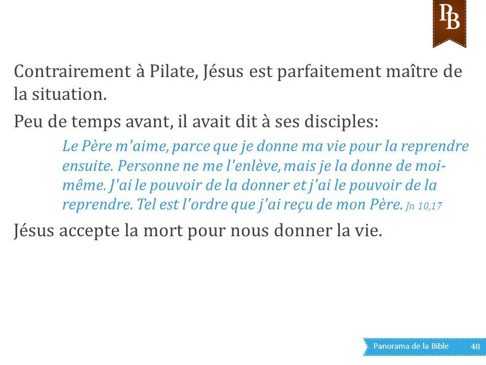 Contrairement à Pilate, Jésus est parfaitement maître de la situation.