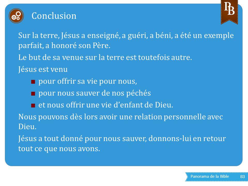 Conclusion Sur la terre, Jésus a enseigné, a guéri, a béni, a été un exemple parfait, a honoré son Père.
