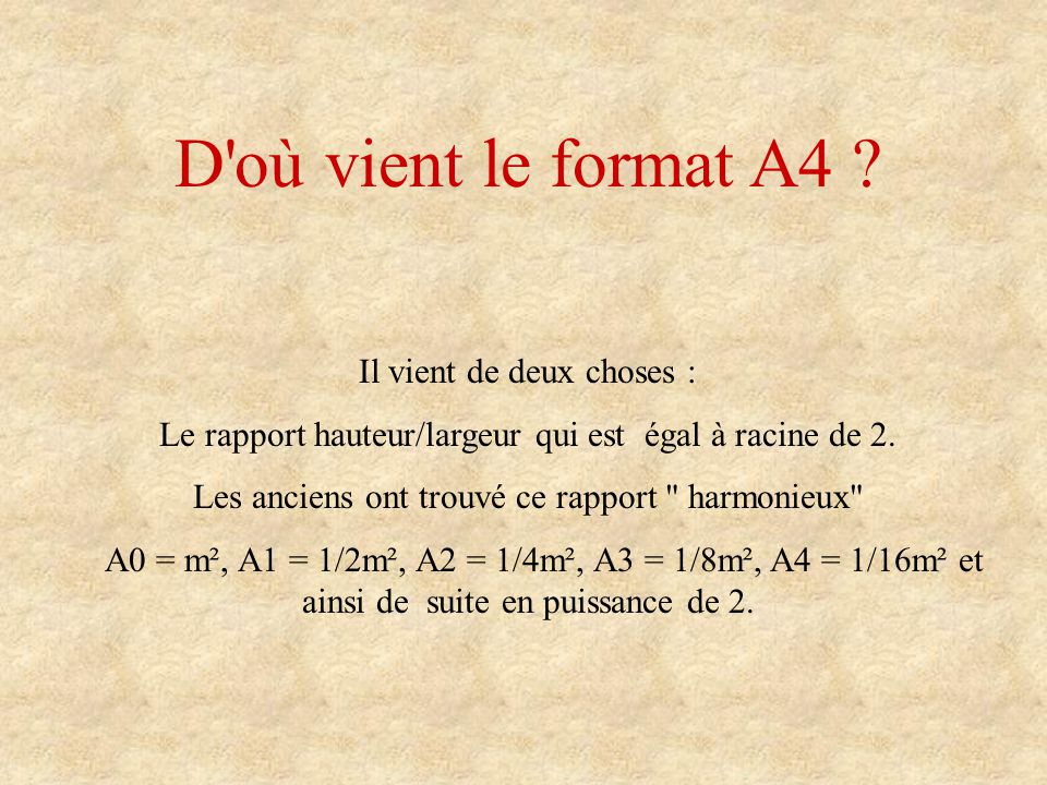 D où vient le format A4 Il vient de deux choses :