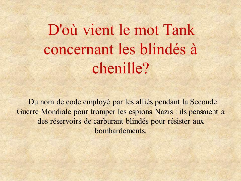D où vient le mot Tank concernant les blindés à chenille