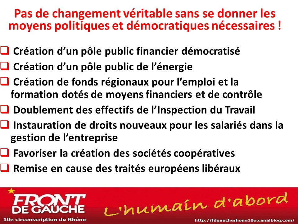 Pas de changement véritable sans se donner les moyens politiques et démocratiques nécessaires !