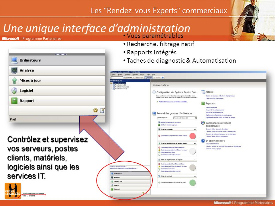 Une unique interface d'administration