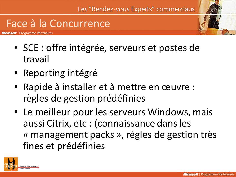 Face à la Concurrence SCE : offre intégrée, serveurs et postes de travail. Reporting intégré.