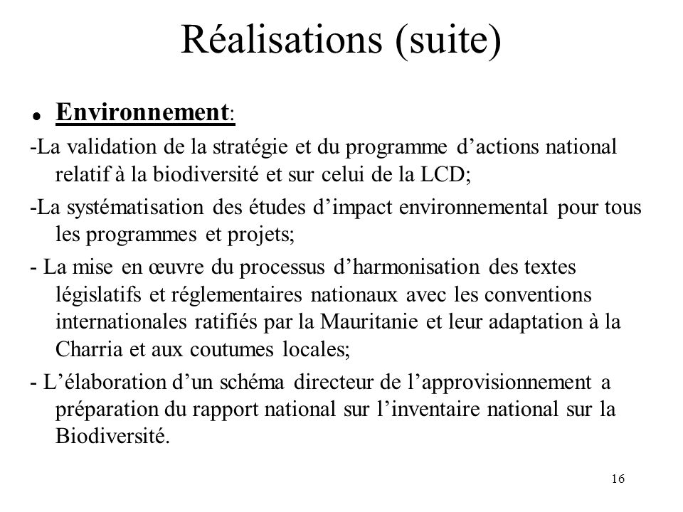 Réalisations (suite) Environnement: