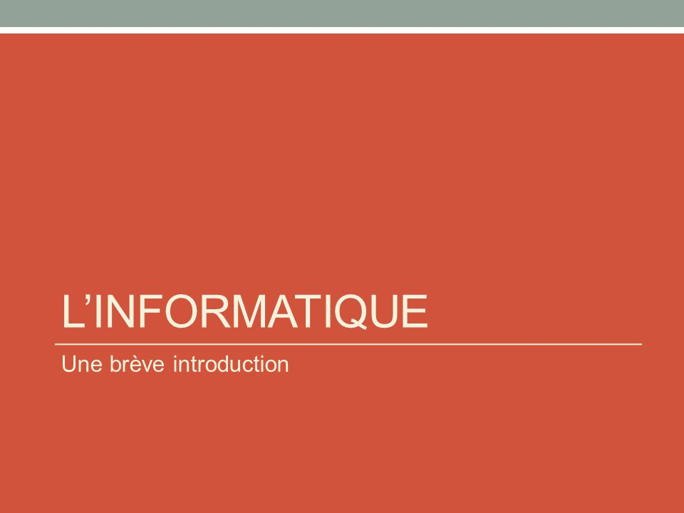 L'informatique Une brève introduction