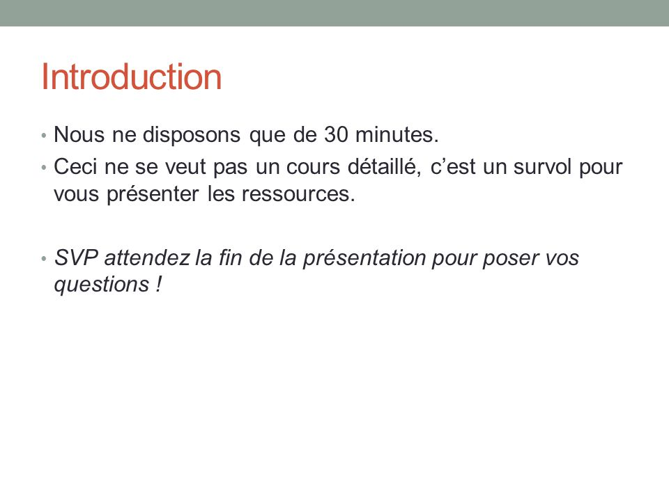 Introduction Nous ne disposons que de 30 minutes.