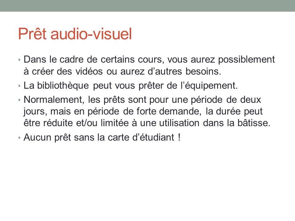 Prêt audio-visuel Dans le cadre de certains cours, vous aurez possiblement à créer des vidéos ou aurez d'autres besoins.