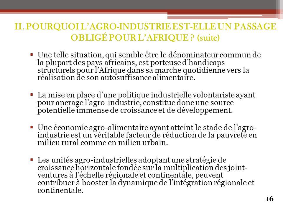 II. POURQUOI L'AGRO-INDUSTRIE EST-ELLE UN PASSAGE OBLIGÉ POUR L'AFRIQUE (suite)