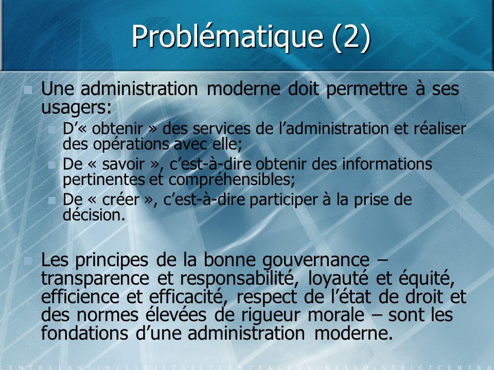 Problématique (2) Une administration moderne doit permettre à ses usagers:
