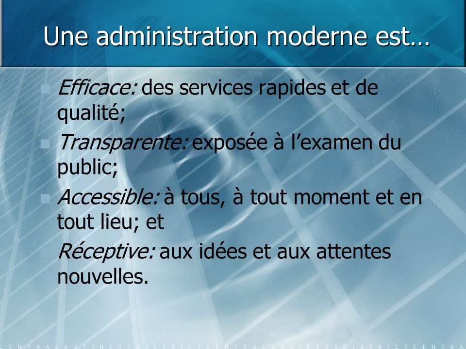 Une administration moderne est…