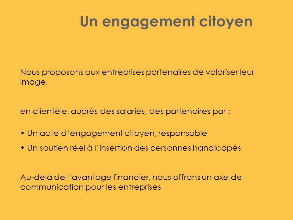 Un engagement citoyen Nous proposons aux entreprises partenaires de valoriser leur image, en clientèle, auprès des salariés, des partenaires par :