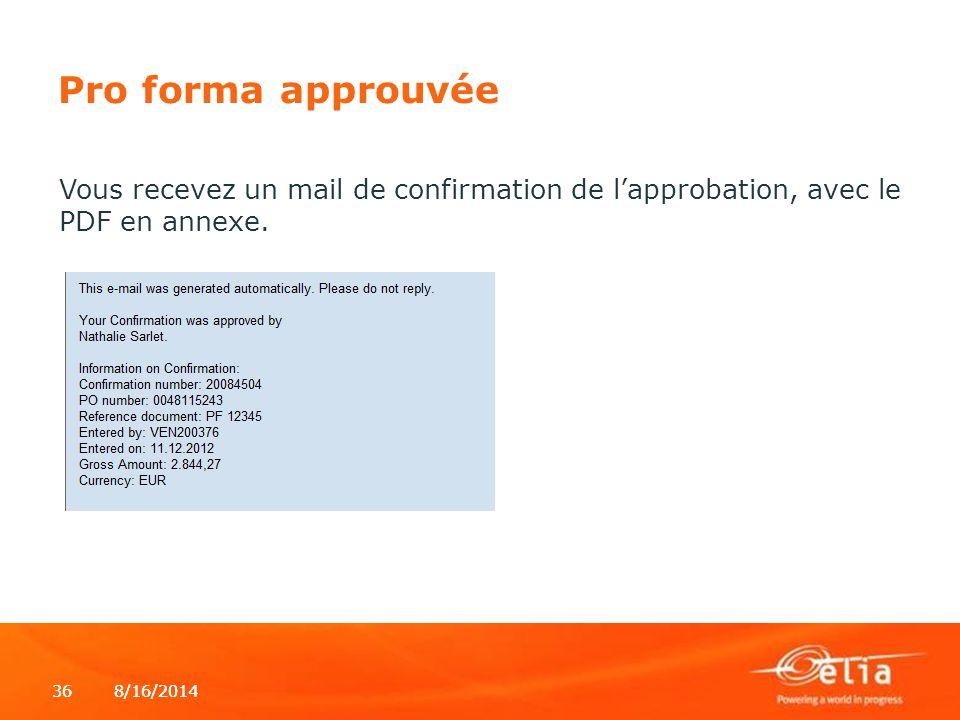 Pro forma approuvée Vous recevez un mail de confirmation de l'approbation, avec le PDF en annexe.